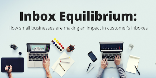 Inbox Equilibrium: How small businesses are making an impact in customer's inboxes | MarketingSherpa Blog