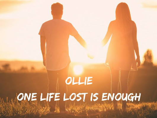 OLLIE: One Life Lost Is Enough - A Cornish Mum