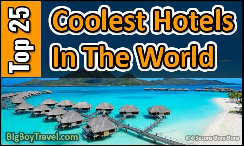 Top 10 Coolest Hotels in the World: Most Amazing