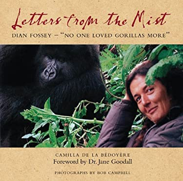 Letters From The Mist Dian FosseyNo One Loved Gorillas More