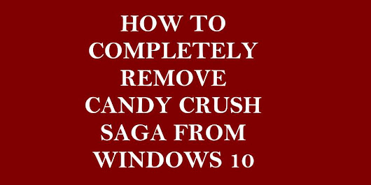 How to Completely Remove Candy Crush Saga from Windows 10