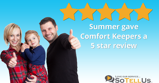 Summer D gave Comfort Keepers a 5 star review