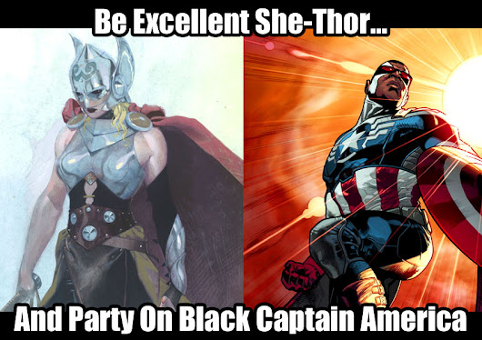 Be Excellent She-Thor, And Party On Black Captain America