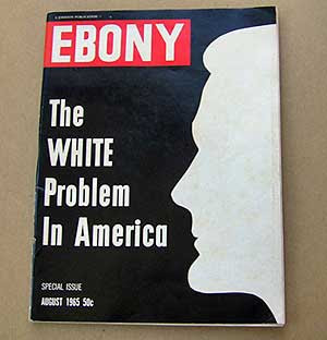 "Image result for ebony magazine cover: ""the white problem"""
