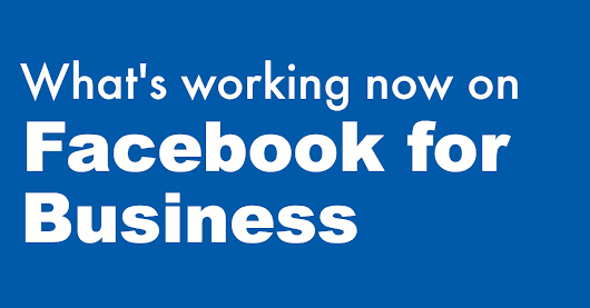 What's Working Now on Facebook for Businesses - Socially Aligned