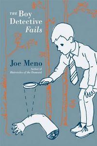 The Boy Detective Fails by Joe Meno