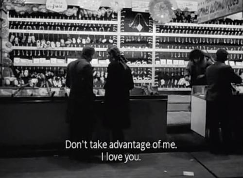 Take Advantage To Love Quote