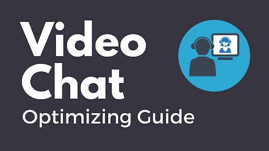 Optimizing your Connection for Video Chats