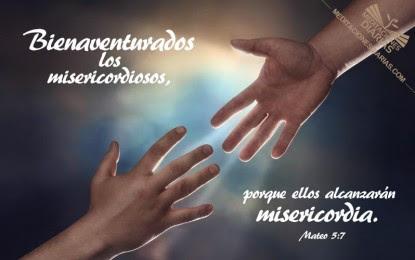 Resultado de imagen de bienaventurados los misericordiosos porque ellos alcanzarán misericordia
