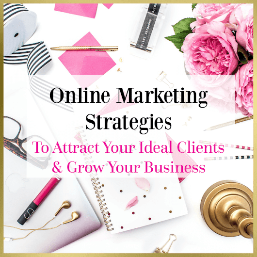 Online Marketing Strategies To Attract Your Ideal Clients & Grow Your Business | Webonize