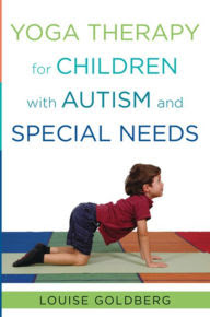 Yoga Therapy for Children with Autism and Special Needs by ...