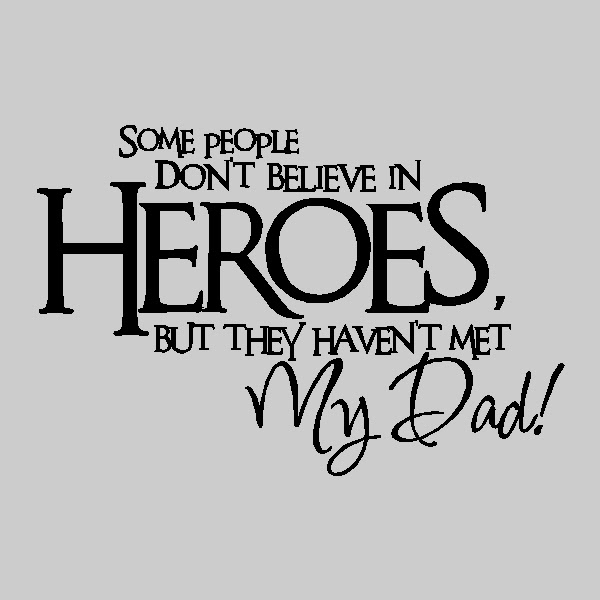 Quotes About Dad Hero 73 Quotes