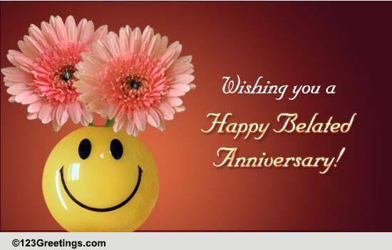Belated Anniversary Greeting Free Belated Wishes Ecards Greeting