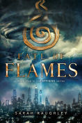 Title: Fate of Flames (Effigies Series #1), Author: Sarah Raughley