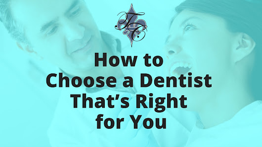 How to Choose a Dentist That's Right for You | Chauvin Dental
