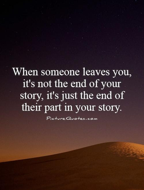 When Someone Leaves You Its Not The End Of Your Story Its