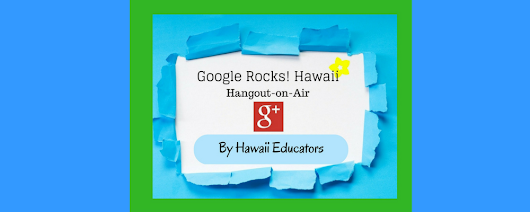 Google Rocks! Hawaii