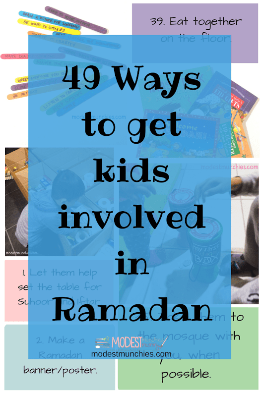 49 Ways to get Kids Involved in Ramadan - Modest Munchies
