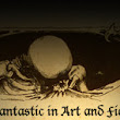 The Fantastic in Art and Fiction