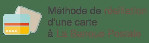 La Banque Postale Comment Résilier Une Carte Bancaire Les Démarches