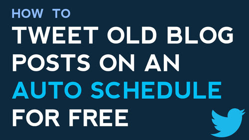 How to Auto Tweet Old Blog Posts on A Schedule for FREE | Auto Post Blogs to Twitter