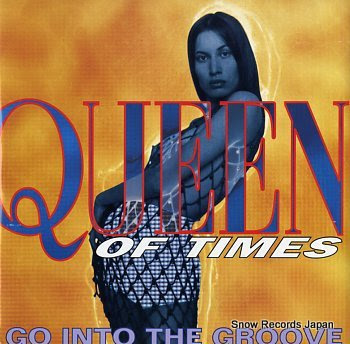 QUEEN OF TIMES go into the groove