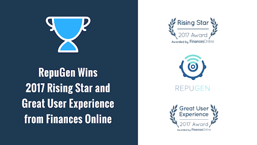 RepuGen Wins 2017 Rising Star and Great User Experience Awards from FinancesOnline! - RepuGen Blog | Insights About Online Reputation Management