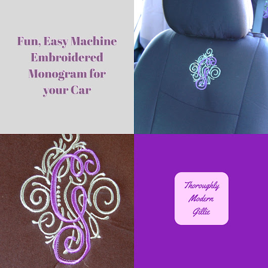 Fun, Easy Machine Embroidered Monogram for Your Car ⋆ Thoroughly Modern Gillie