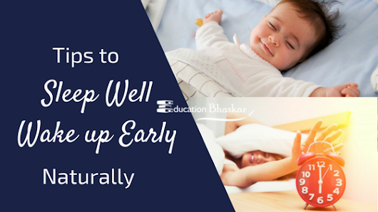 10 Tips to How to Sleep Well at Night and Wake up Early Naturally