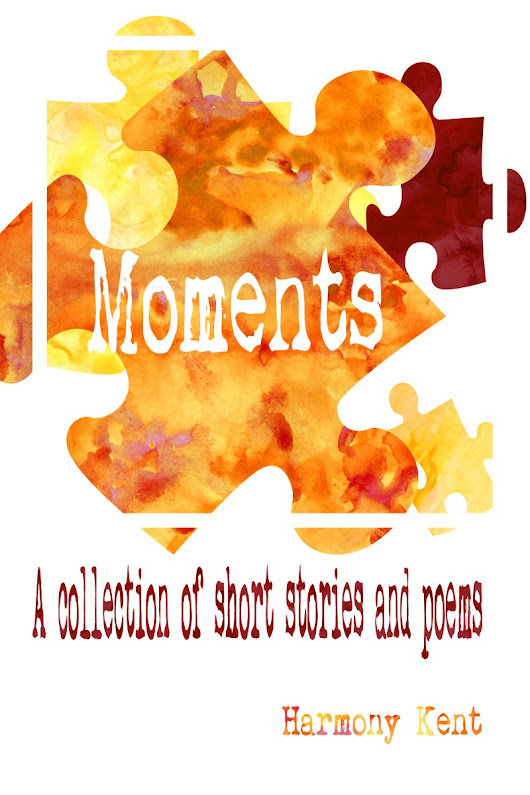 @harmony_kent #Spotlight 'Moments' a Short Story/Poetry Collection by Harmony Kent
