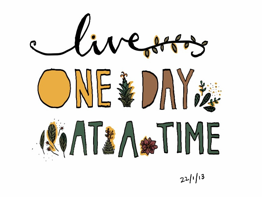 Quotes About Take It One Day At A Time 46 Quotes
