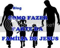 Como fazer parte da familia de Jesus