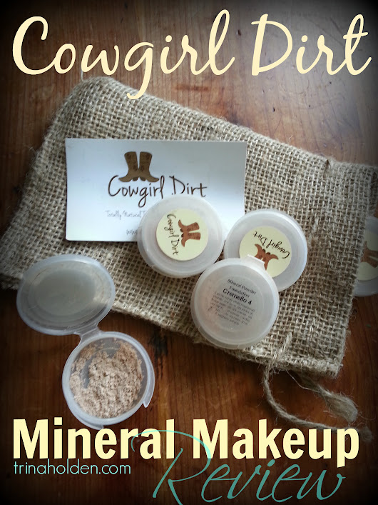 Cowgirl Dirt: A Mineral Makeup Review - Trina Holden