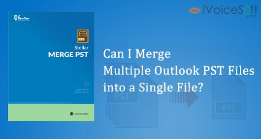 Stellar Merge PST review – How to Merge PST files - iVoicesoft.com