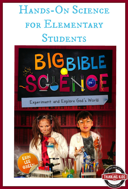 Big Bible Science: Experiment and Explore God's World by Erin Lee Green - Thinking Kids