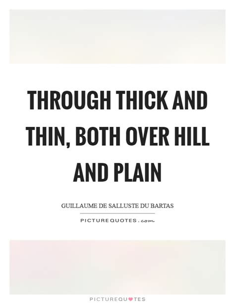 Thick Or Thin Quotes