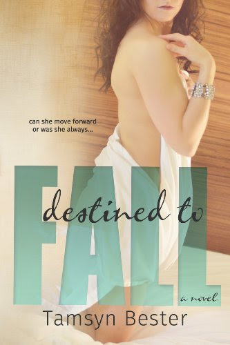 Destined To Fall by Tamsyn Bester