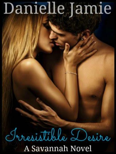 Irresistible Desire (a Savannah Novel) by Danielle Jamie