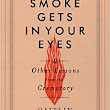 Smoke Gets in Your Eyes: And Other Lessons from the Crematory: Caitlin Doughty: 9780393240238: Amazon.com: Books