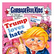 2017 Topps Garbage Pail Kids Trumpocracy Checklist, Gallery, Print Runs