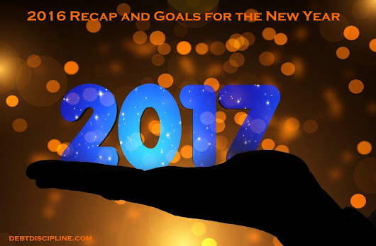 2016 Recap and Goals for the New Year - Debt Discipline