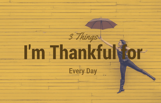 3 Things I'm Thankful for Every Day | The University Network