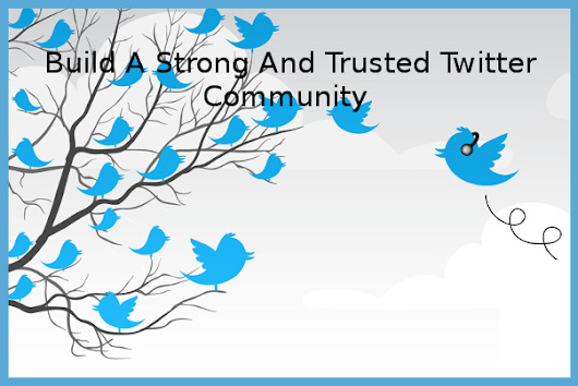 Social Media Management Tools | How To Build A Solid Twitter Community