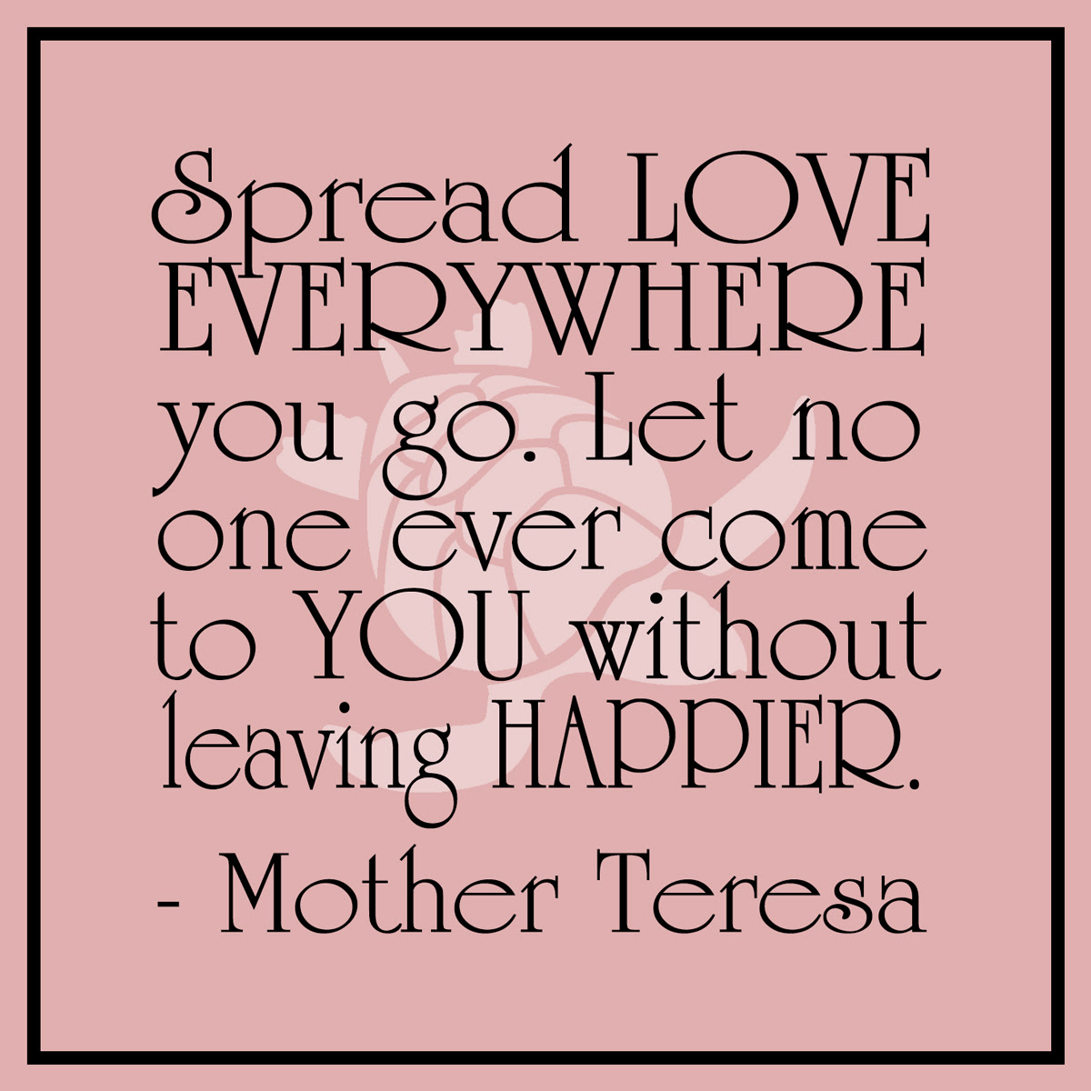 Mother Terese spread love quote