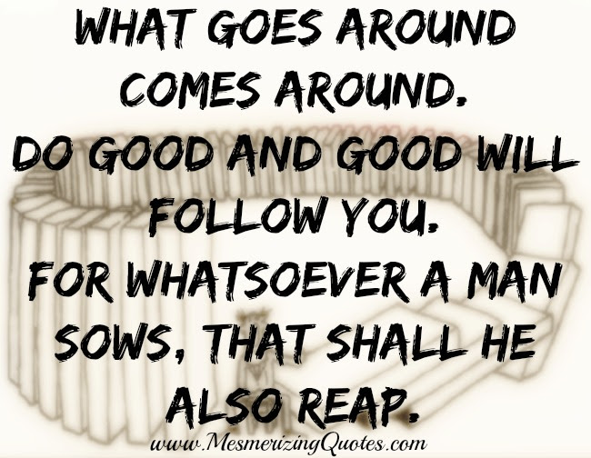 What Goes Around Comes Around Mesmerizing Quotes