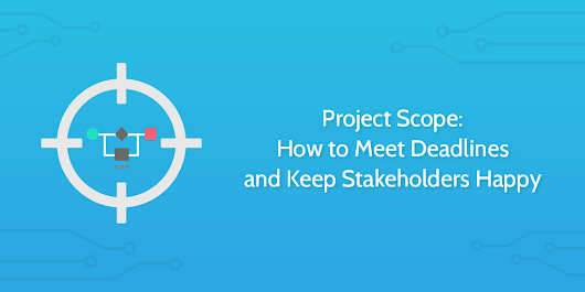 Project Scope: How to Meet Deadlines and Keep Stakeholders Happy | Process Street