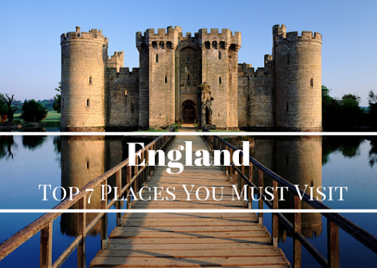 Explore England: Top 7 Places You Must Visit On Your Trip - From Ice To Spice