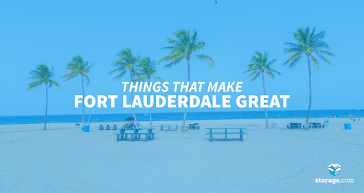 11 Reasons to Love Fort Lauderdale - Storage.com
