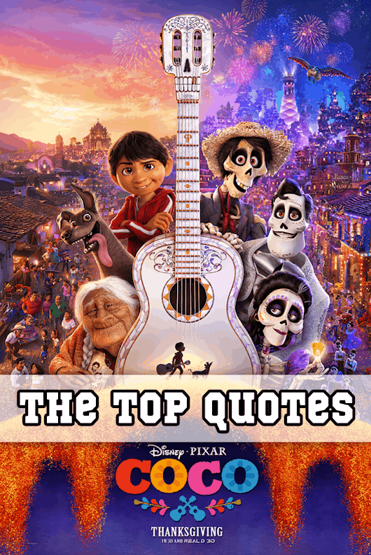 COCO Quotes - Our favorite lines from the movie! - EnzasBargains.com