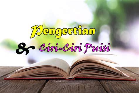 pengertian  ciri ciri puisi materi kelas viii revisi